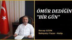 """ÖMÜR DEDİĞİN """"BİR GÜN"""""""