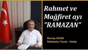 """RAHMET VE MAĞFİRET AYI """"RAMAZAN"""""""